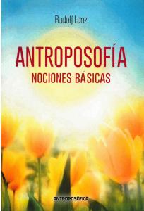 ANTROPOSOFIA NOCIONES BASICAS